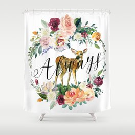 Always - Fawn Shower Curtain