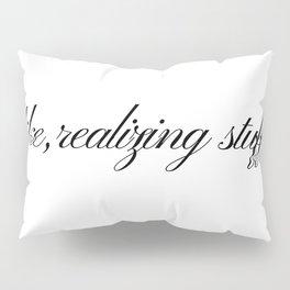 Like, realizing stuff - Kylie Jenner joke Pillow Sham