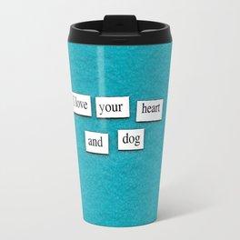 I love your heart and dog Travel Mug