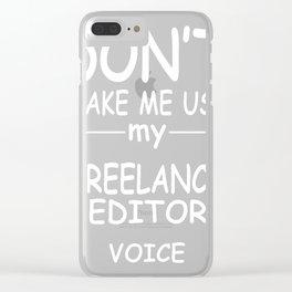 FREELANCE-EDITOR-tshirt,-my-FREELANCE-EDITOR-voice Clear iPhone Case