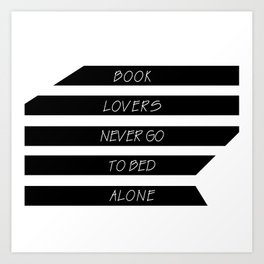 Book Lovers never go to bed alone Art Print
