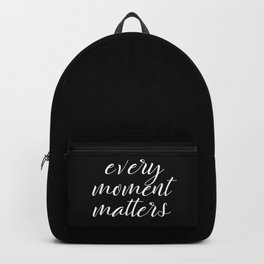 Every Moment Matters Quote Backpack
