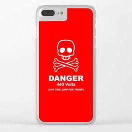 Danger - 440 Volts - Any Time Jump for Trump - Funy Quotes Clear iPhone Case
