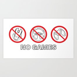 No games - prohibite signs. Art Print