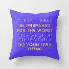 Expect The Best Throw Pillow