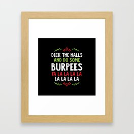 Deck The Halls And Do Some Burpees v1 Framed Art Print