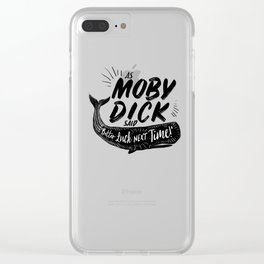 "Funny Moby Dick design ""Better Luck Next Time"" Whale product Clear iPhone Case"