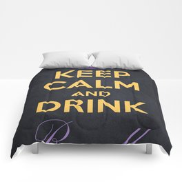 Keep Calm and Drink Royally Comforters