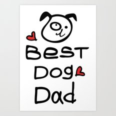 Best dog dad Art Print