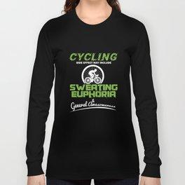 Cycling Sweating Euphoria Cyclist Bicycle MTB BMX Lovers Gifts Long Sleeve T-shirt
