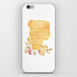 phoebe - they dont know iPhone Skin