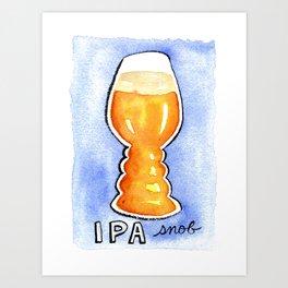 IPA Snob Art Print