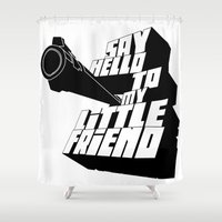 scarface Shower Curtains featuring Say Hello To my little friend by One Man Army