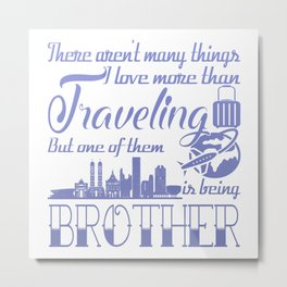 Traveling Brother Metal Print
