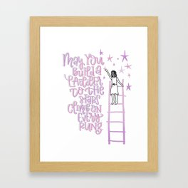 May You Build a Ladder to the Stars Framed Art Print