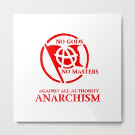 Anarchism: Against All Authority in Red Metal Print