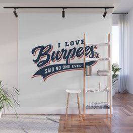 I Love Burpees Said No One Ever Wall Mural