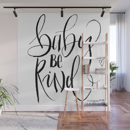 Baby be kind Wall Mural