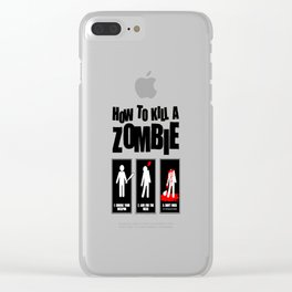 How To Kill A Zombie Clear iPhone Case