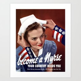 Become A Nurse - Your Country Needs You Art Print