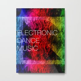 Electronic Dance Music Metal Print