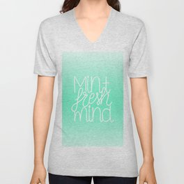Calm and fresh lettering to inspire a mint fresh mind Unisex V-Neck