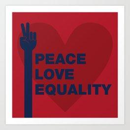 Peace Love Equality Art Print