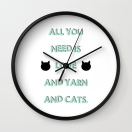 All You Need Is Love, Yarn, & Cats. Wall Clock