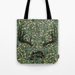 Huntin & Fishin & Lovin Every Day Tote Bag