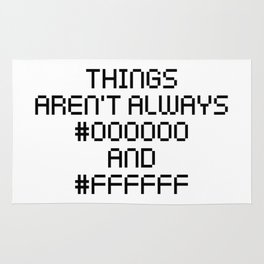 Things Aren't Always Black and White Funny Code Quote Rug