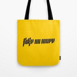 Fake No More Tote Bag