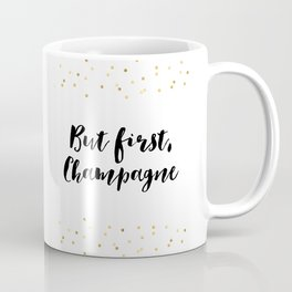 But First Champagne,Drink Sign,Wall Art,Quote Prints,Restaurant Decor,Typography Art,Wedding Coffee Mug
