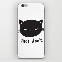 Just don't iPhone Skin