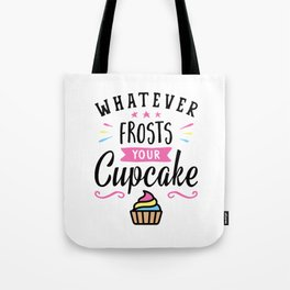 Whatever Frosts Your Cupcake Typography Tote Bag