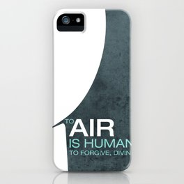 To Air is Human… iPhone Case