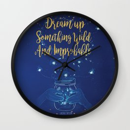 Dream up something Wild and Improbable Wall Clock