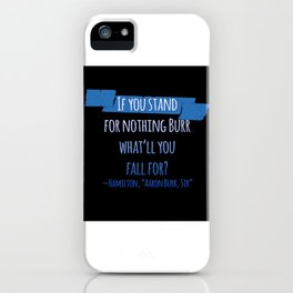 AARON BURR, SIR | HAMILTON iPhone Case