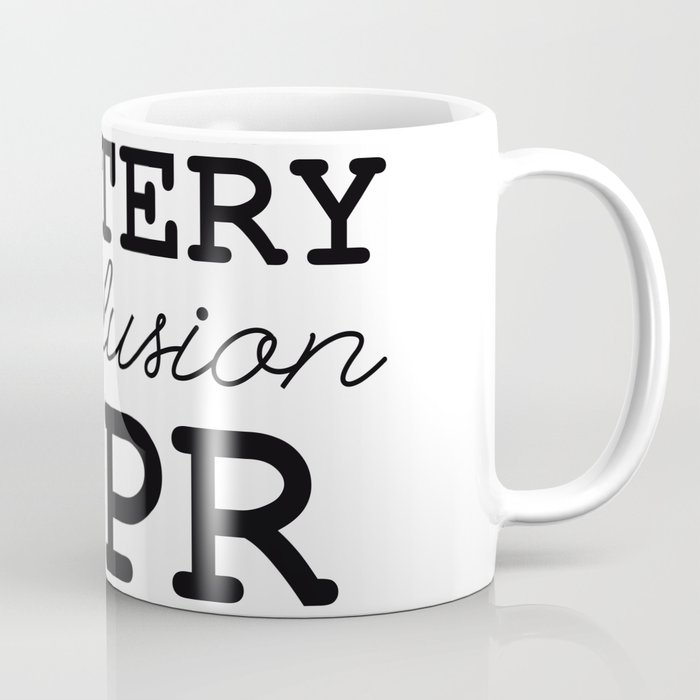 Mystery is just confusion with better PR Coffee Mug