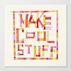 Make Cool Stuff Canvas Print
