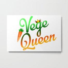 Vege Queen Metal Print
