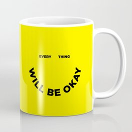 Everything Will Be Okay Coffee Mug