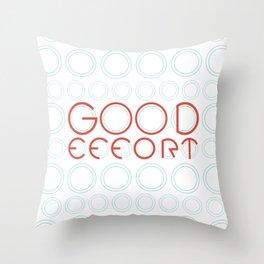 Good Effort Throw Pillow