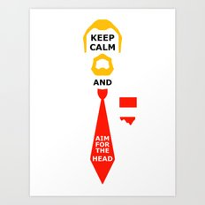 Stay Calm and aim for the head Art Print