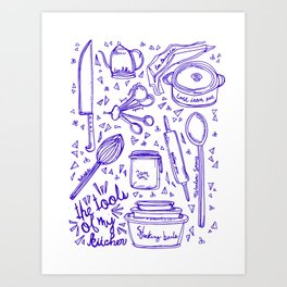 The Tools of My Kitchen Art Print