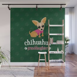 Chihuahua Granddaughter Pet Owner Dog Lover Green Wall Mural