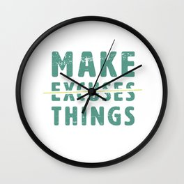 Make Excuses Things Wall Clock
