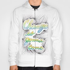 Change is gonna come Hoody