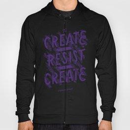 To Create is To Resist Hoody