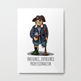 Old Pirate - Influence, Experience, Professionalism. The Dream Of A Personnel Department Metal Print