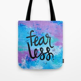 Fear Less Tote Bag